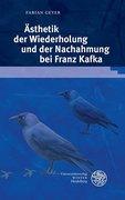 Ästhetik der Wiederholung und der Nachahmung bei Franz Kafka
