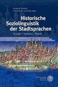 Historische Soziolinguistik der Stadtsprachen