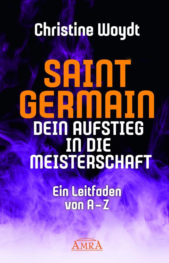 SAINT GERMAIN. Dein Aufstieg in die Meisterschaft als Buch
