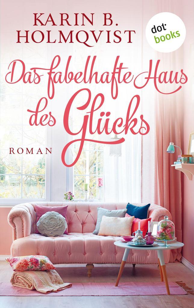 Das fabelhafte Haus des Glücks als eBook epub