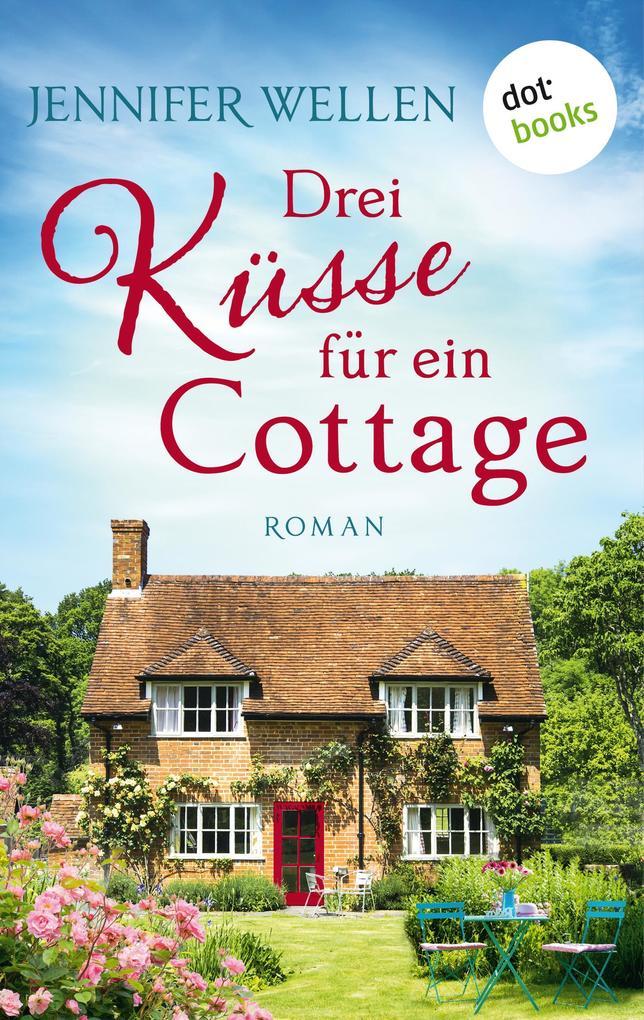 Drei Küsse für ein Cottage als eBook epub