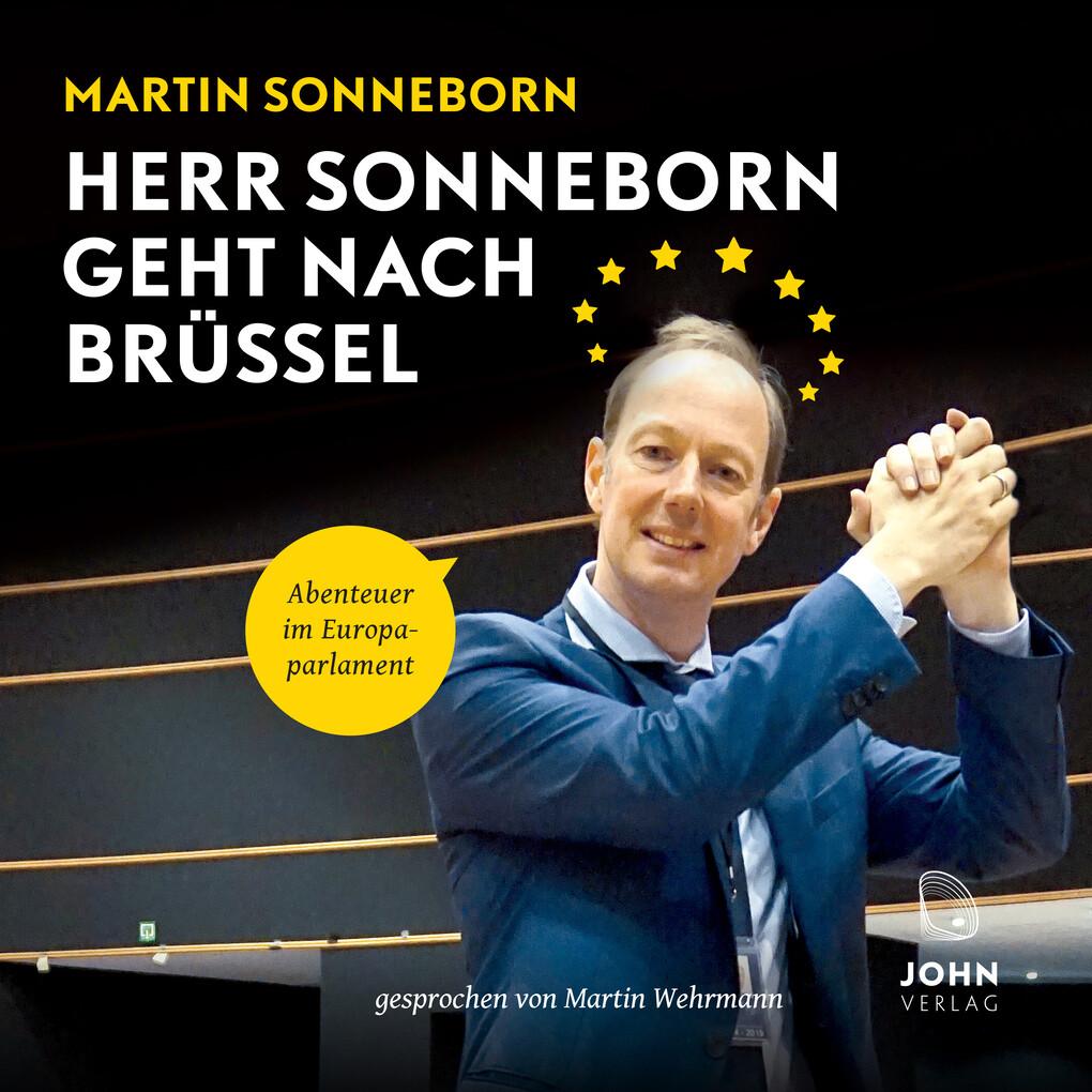 Herr Sonneborn geht nach Brüssel: Abenteuer im Europaparlament als Hörbuch Download