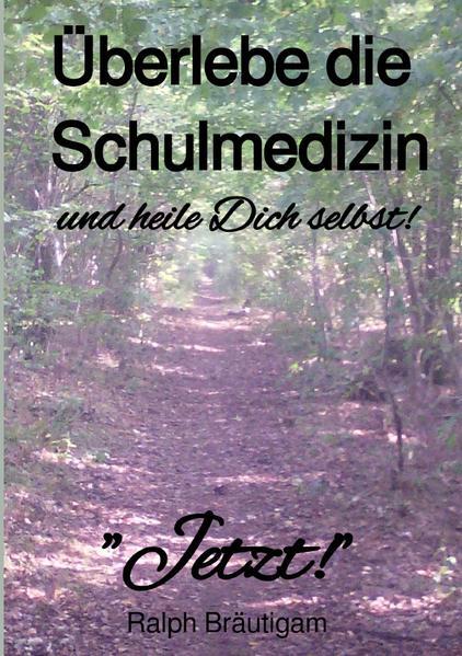 Überlebe die Schulmedizin und heile Dich selbst! als Buch (kartoniert)