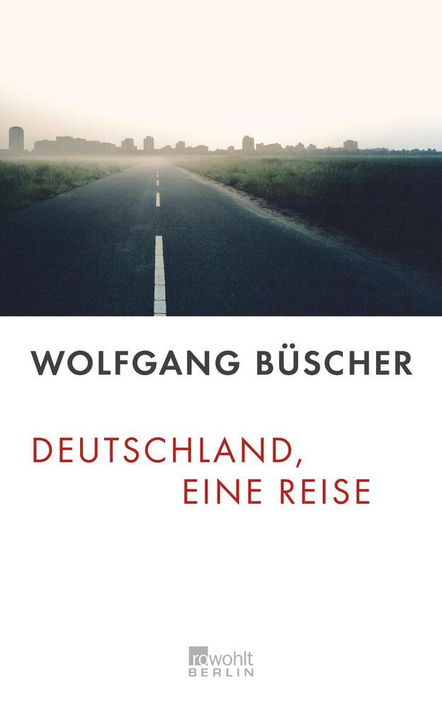 Deutschland, eine Reise als Buch von Wolfgang B...