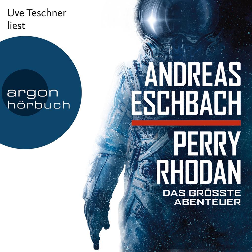 Perry Rhodan - Das größte Abenteuer (Ungekürzte Lesung) als Hörbuch Download