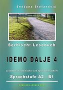"""Serbisch Lesebuch """"Idemo dalje 4"""": Sprachstufe A2 bis B1"""