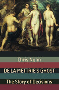 De La Mettrie's Ghost: The Story of Decisions