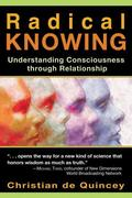 Radical Knowing: Understanding Consciousness Through Relationship