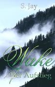 Wake 4 - Der Aufstieg