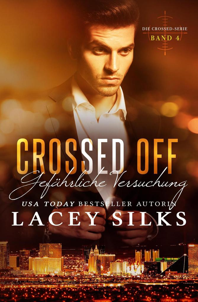 Crossed Off: Gefährliche Versuchung (Die Crossed-Serie, #4) als eBook