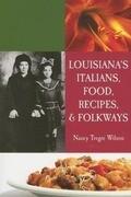 Louisiana's Italians, Food, Recipes and Folkways