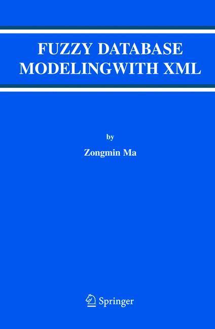 Fuzzy Database Modeling with XML als Buch von Z...