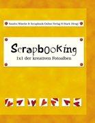 Scrapbooking - 1x1 der kreativen Fotoalben