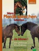 Wenn Pferde sprechen könnten...sie können!