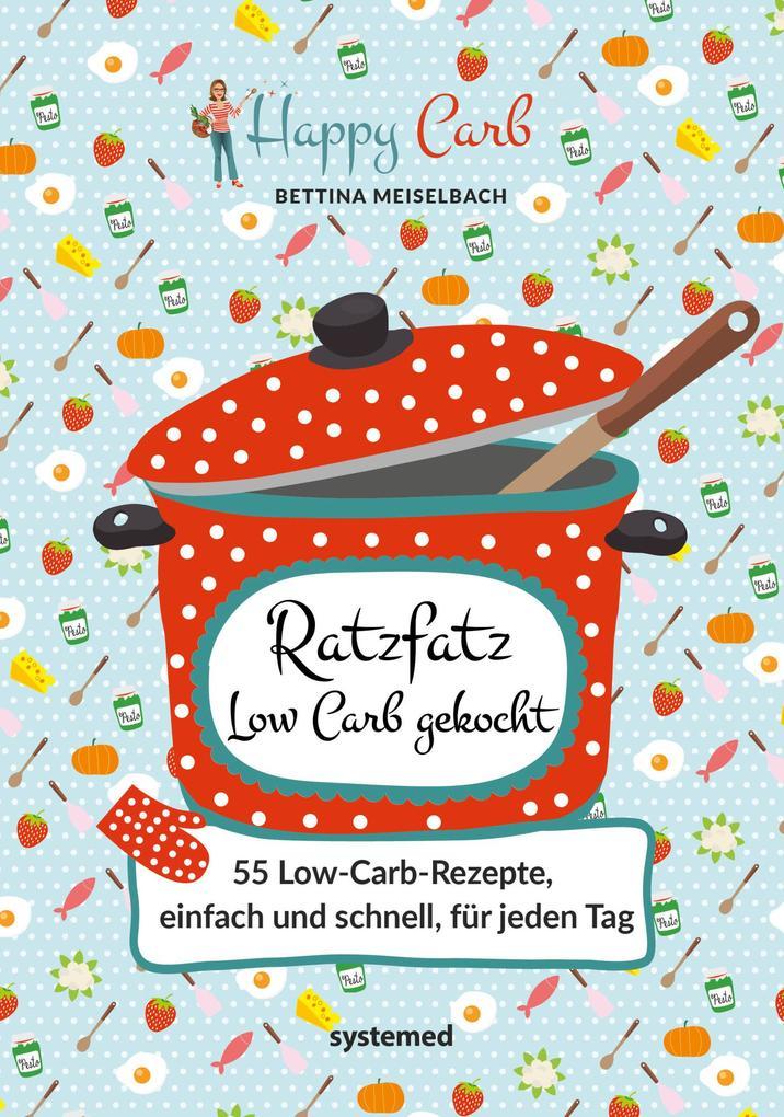 Happy Carb: Ratzfatz Low Carb gekocht als Buch