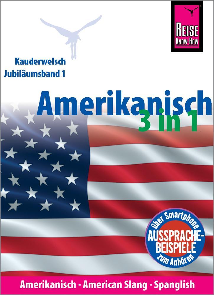 Amerikanisch 3 in 1: Amerikanisch Wort für Wort, American Slang, Spanglish als Buch