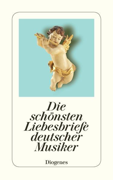 Liebesbriefe deutscher Musiker als Taschenbuch von