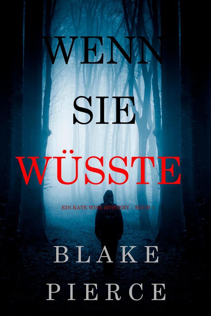 Wenn Sie Wüsste (Ein Kate Wise Mystery - Buch 1) als eBook