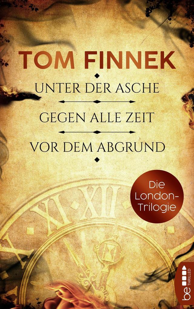 Die London-Trilogie: Unter der Asche / Gegen alle Zeit / Vor dem Abgrund als eBook epub
