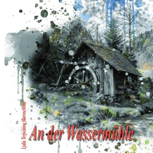 An der Wassermühle als Buch