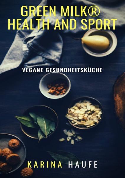 green milk® health and sport - vegane Gesundheitsküche als Buch (kartoniert)