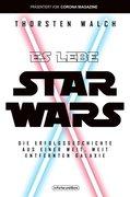Es lebe Star Wars - Die Erfolgsgeschichte aus einer weit, weit entfernten Galaxis