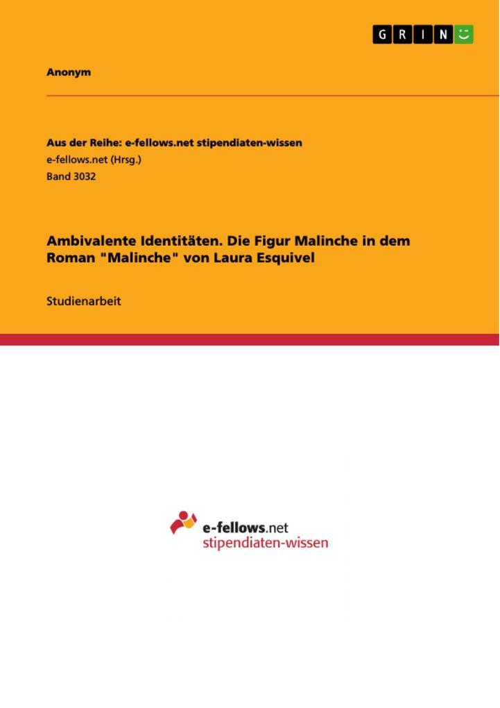 """Ambivalente Identitäten. Die Figur Malinche in dem Roman """"Malinche"""" von Laura Esquivel als eBook"""