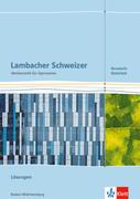Lambacher Schweizer Mathematik Kursstufe - Basisfach. Ausgabe Baden-Württemberg. Lösungen Klassen 11/12