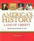 America's History: Land of Liberty: Beginning to 1877