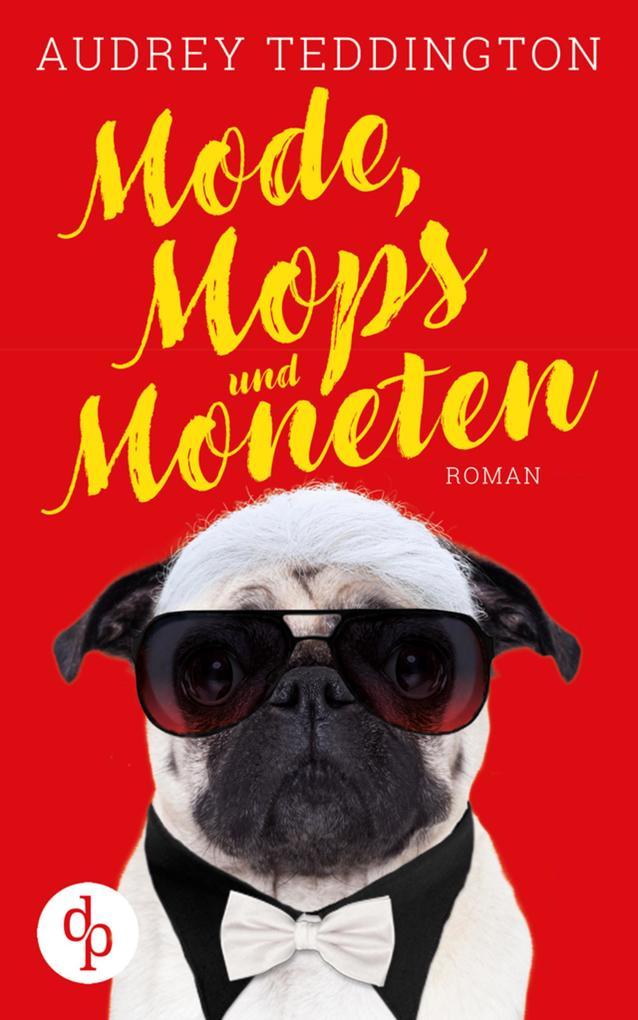 Mode, Mops und Moneten als eBook
