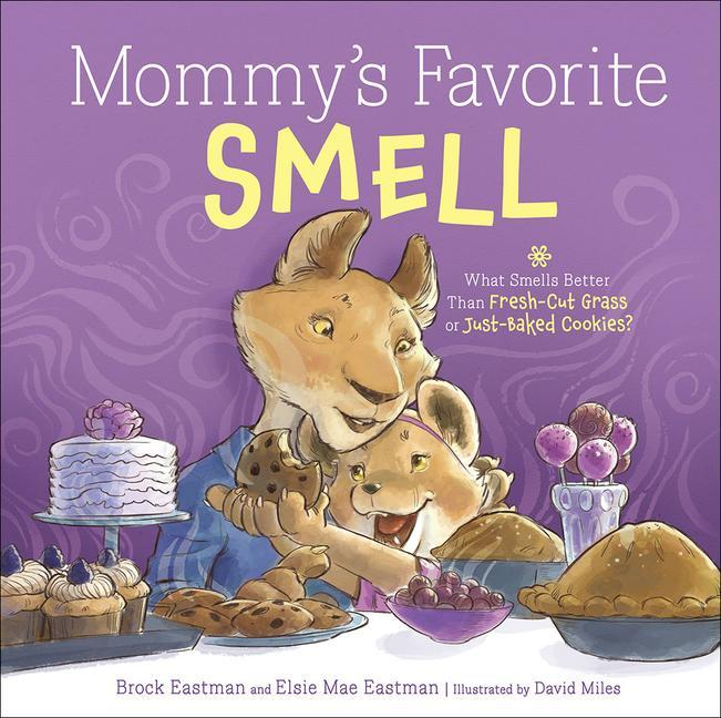 Mommy's Favorite Smell: What Smells Better Than Fresh-Cut Grass or Just-Baked Cookies? als Buch
