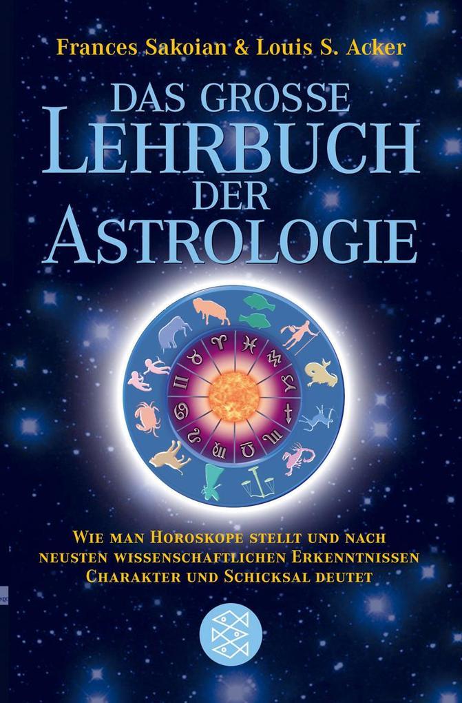 Das grosse Lehrbuch der Astrologie als Taschenb...