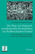 Der Weg von Nationalsozialistischen Rechtslehren zur Radbruchschen Formel