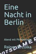 Eine Nacht in Berlin: Abend Mit Philharmonie