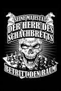 Seine Majestät Der Herr Des Schachbretts Betritt Den Raum: Notizbuch Für Schach Schach-Spieler Schach-Fan Schach-Verein A5 Dotted Punktraster Bullet J