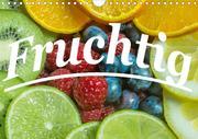 Fruchtig (Wandkalender 2020 DIN A4 quer)
