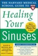 Harvard Medical School Guide to Healing Your Sinuses