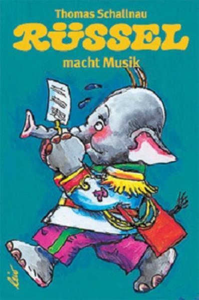 Rüssel macht Musik als Buch von Thomas Schallnau