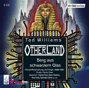 Otherland 3 - Berg aus schwarzem Glas. 6 CDs