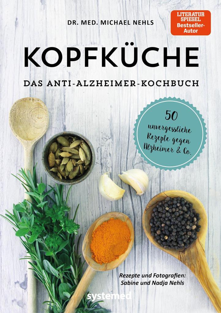 Kopfküche. Das Anti-Alzheimer-Kochbuch als Buch