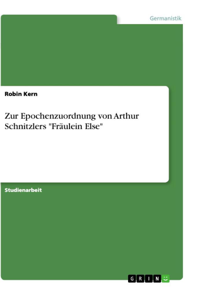 """Zur Epochenzuordnung von Arthur Schnitzlers """"Fräulein Else"""" als Buch"""