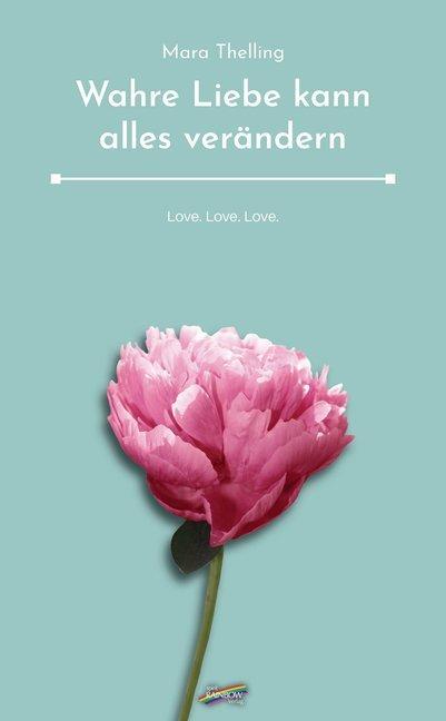 Wahre Liebe kann alles verändern als Buch (kartoniert)