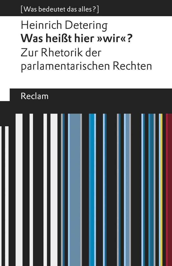 """Was heißt hier """"wir""""? Zur Rhetorik der parlamentarischen Rechten als eBook"""