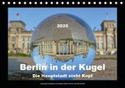 Berlin in der Kugel - Die Hauptstadt steht Kopf (Tischkalender 2020 DIN A5 quer)