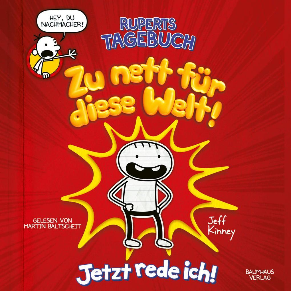 Ruperts Tagebuch - Zu nett für diese Welt!: Jetzt rede ich! (Ungekürzt) als Hörbuch Download
