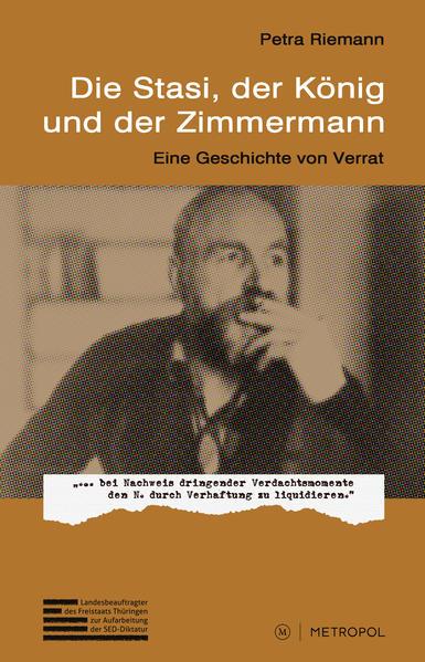 Die Stasi, der König und der Zimmermann als Buch