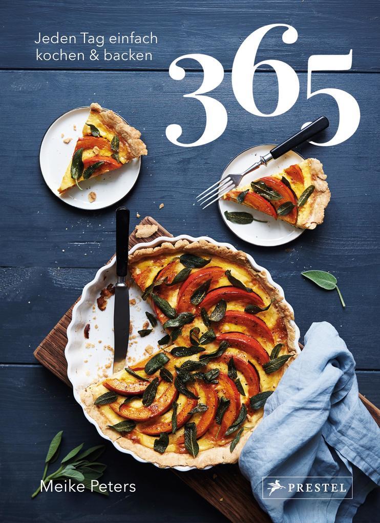 365: Jeden Tag einfach kochen & backen als Buch (gebunden)