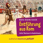 Entführung aus Rom - Lukios' Abenteuer im Amphitheater (Ungekürzt)
