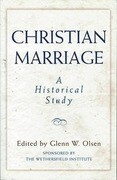 Christian Marriage: An Historical Study