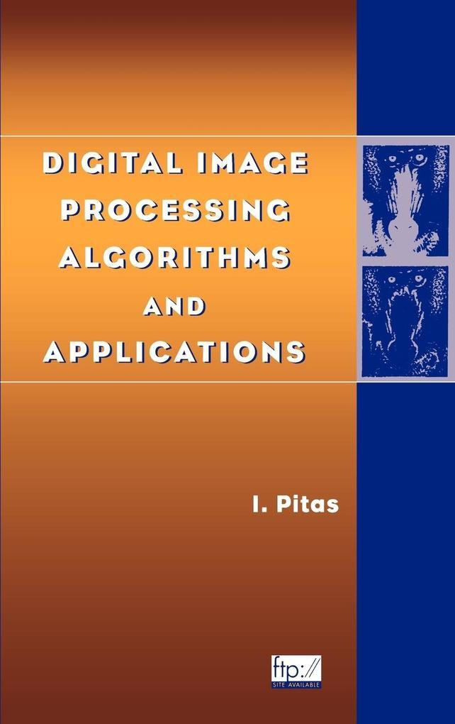 Digital Image Processing als Buch von Pitas
